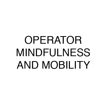 Operator Mindfulness and Mobility